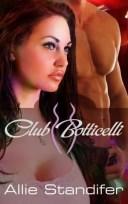 Club Botticelli: A Box Set【電子書籍】[ Allie Standifer ]