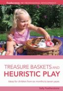 Treasure Baskets and Heuristic Play【電子書籍】[ Sally Featherstone ]