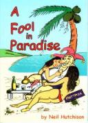 A Fool in Paradise【電子書籍】[ Neil Hutchison ]