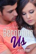 Becoming Us【電子書籍】[ Allie Everhart ]