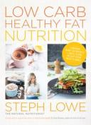 Low Carb Healthy Fat NutritionSupercharge your metabolism, burn fat and extend your longevity【電子書籍】[ Steph Lowe ]