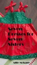 Seven Dresses for Seven Sisters【電子書籍】[ Allie Mokany ]