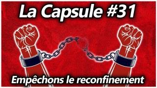 La Capsule #31 – Empêchons le reconfinement