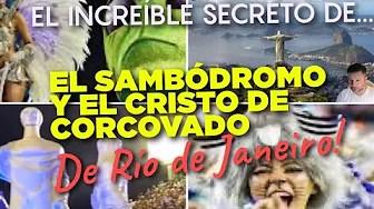 El Increíble Secreto del Sambódromo y el Cristo del Corcovado de Río de Janeiro, Expuesto. Exclusiva