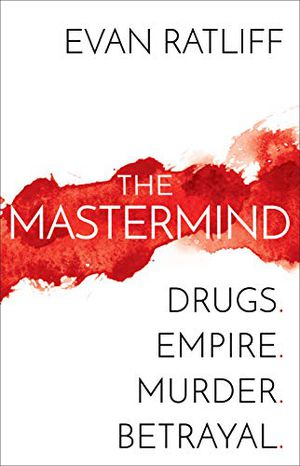 Preview thumbnail for 'The Mastermind: Drugs. Empire. Murder. Betrayal.