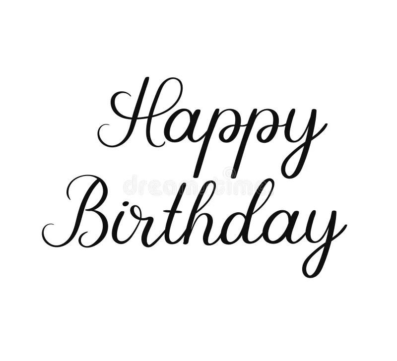 Happy Birthday Calligraphy Inscription On White Background Handwritten Greeting Card Stock Vector Illustration Of Love Handwriting 90463171