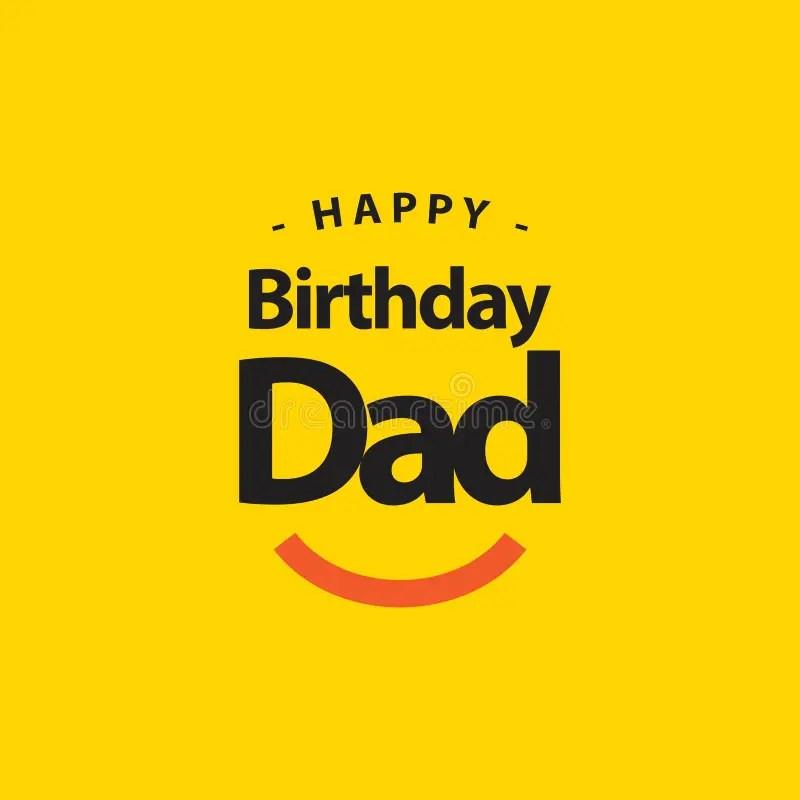 Happy Birthday Dad Vector Template Design Illustration Stock Vector Illustration Of Template Font 141613914