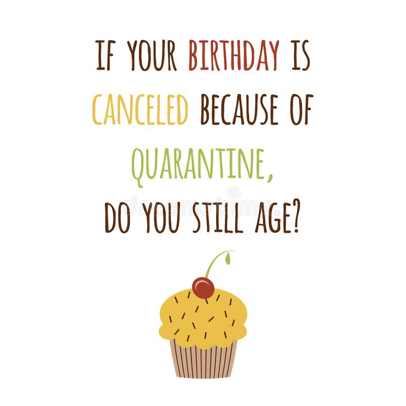 Happy Quarantined Birthday Funny Quarantine Wishing With Cupcake Cool Phrase Birth Congratulation Birthday Card Stock Illustration Illustration Of Card Isolated 180326214