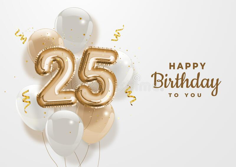 Happy 25th Birthday Gold Foil Balloon Greeting Background Stock Vector Illustration Of Logo Holiday 181389520
