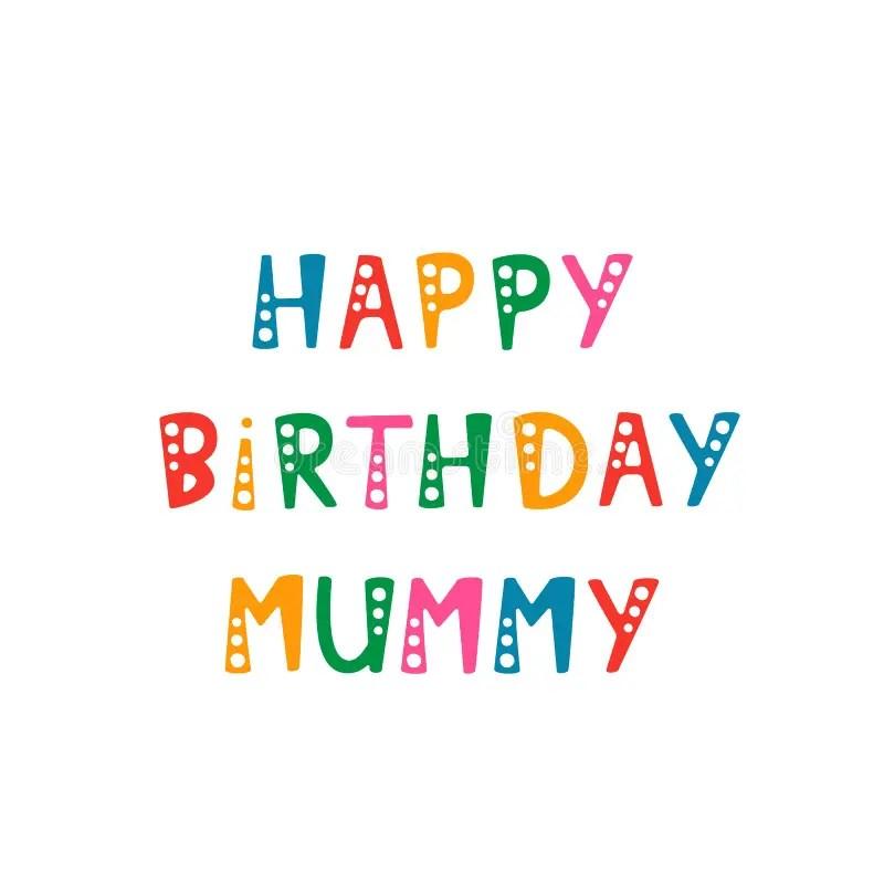Handwritten Lettering Of Happy Birthday Mummy On White Background Stock Vector Illustration Of Decorative Handwriting 111459198