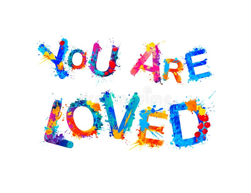 Download You Are Loved. Inscription Of Splash Paint Letters Stock ...