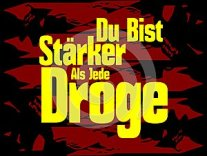 You are stronger than any drug in german