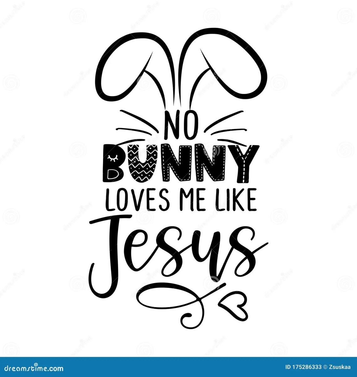 Download No Bunny Nobody Loves Me Like Jesus Stock Vector ...