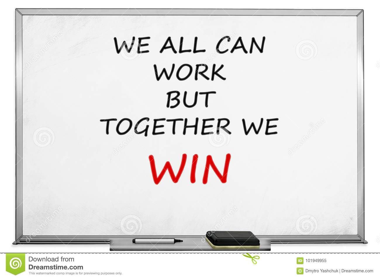 We All Can Work But Together We Win Witeboard Stock