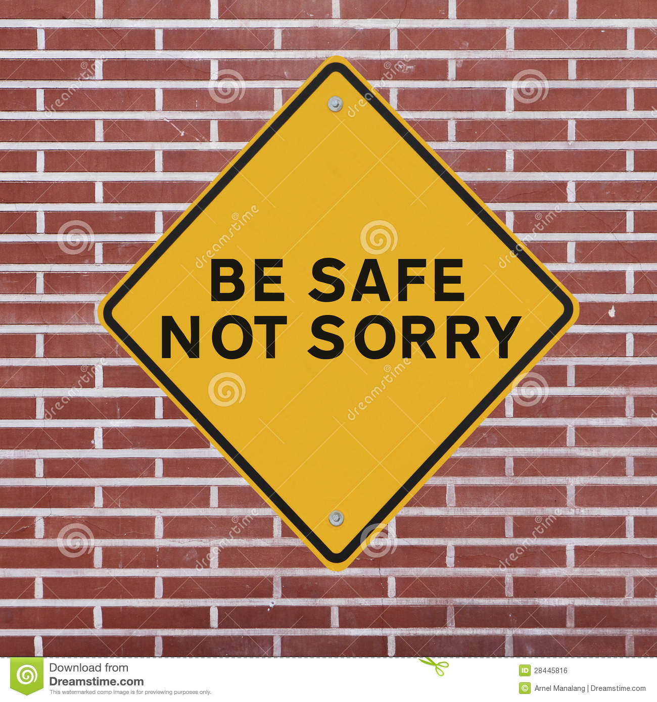Be Safe Not Sorry Stock Photo Image Of Sign Sorry Brick