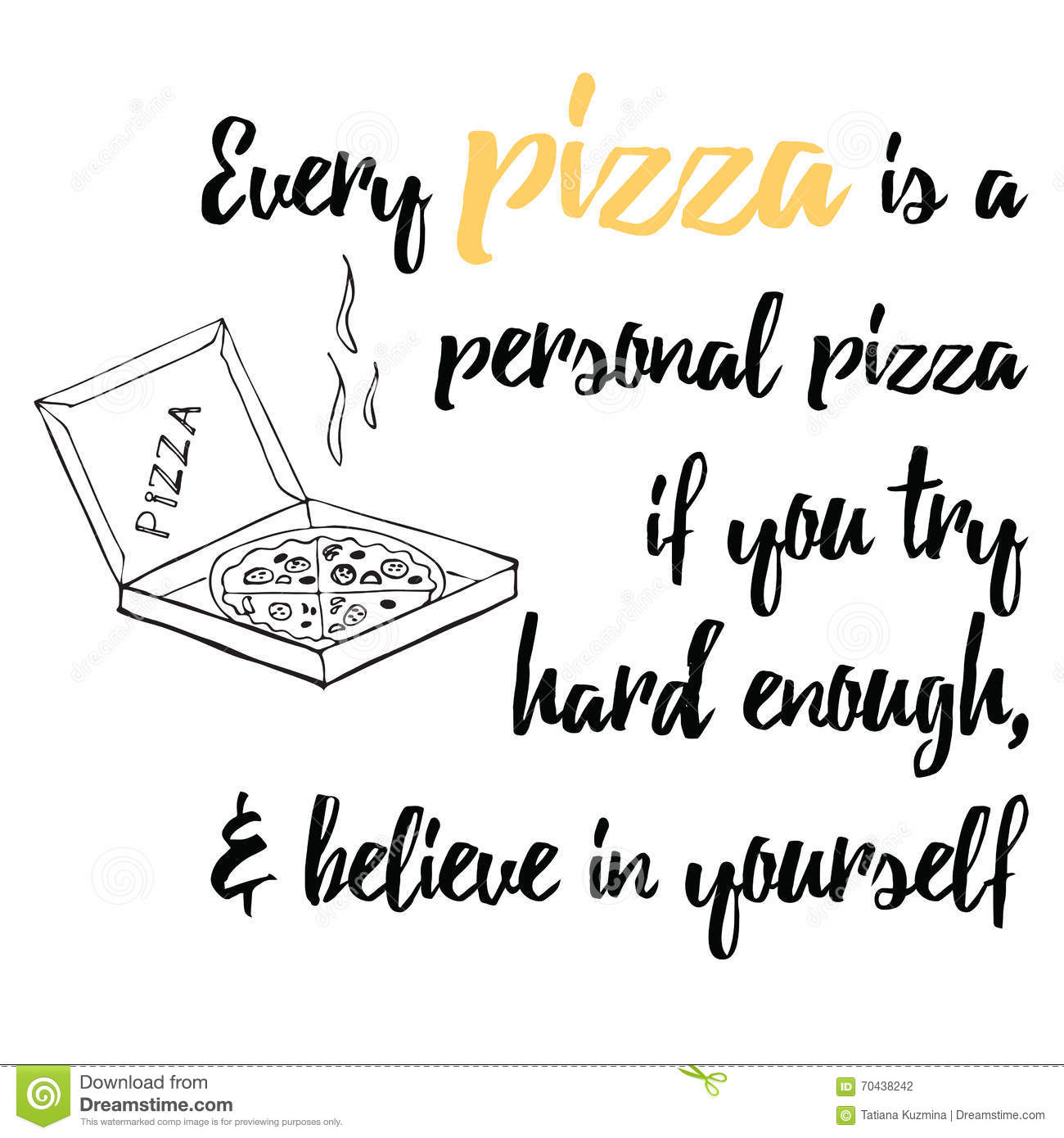 Food Quote Pizza Quote You Can T Make Everyone Happy You