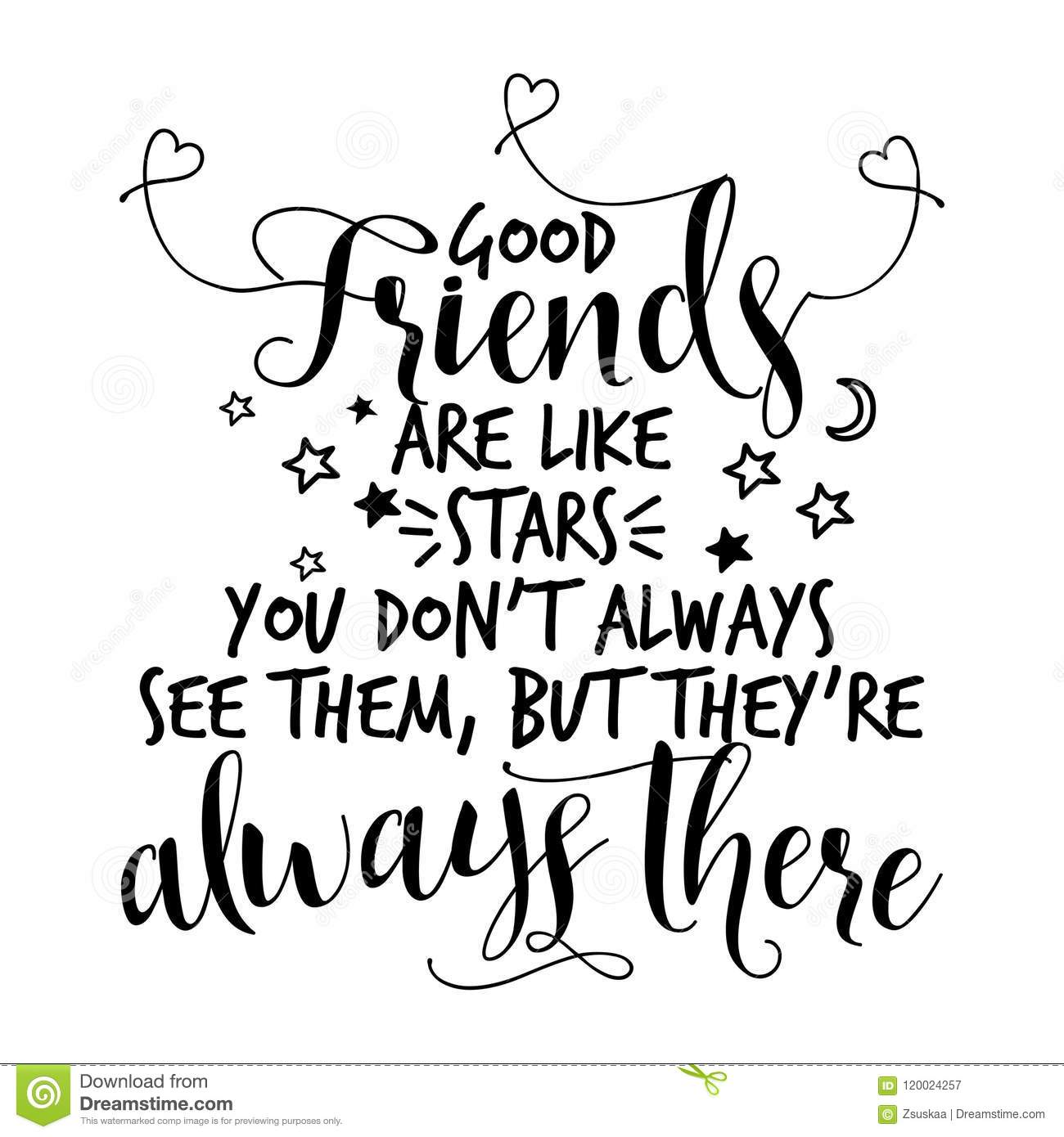 Good Friends Are Like Stars You Don T Always See Them