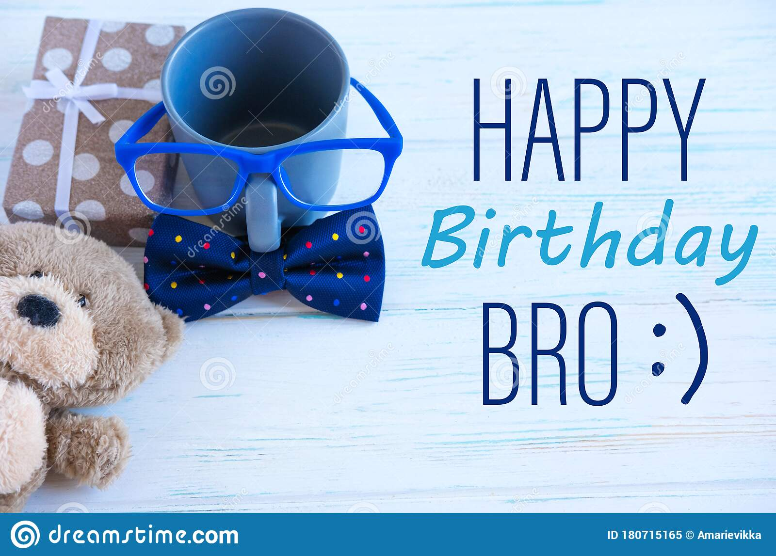 Happy Birthday Bro Brother And Friend Birthday Greeting Card Design Tie Butterfly Cup And Toy Bear Stock Image Image Of Background Concept 180715165