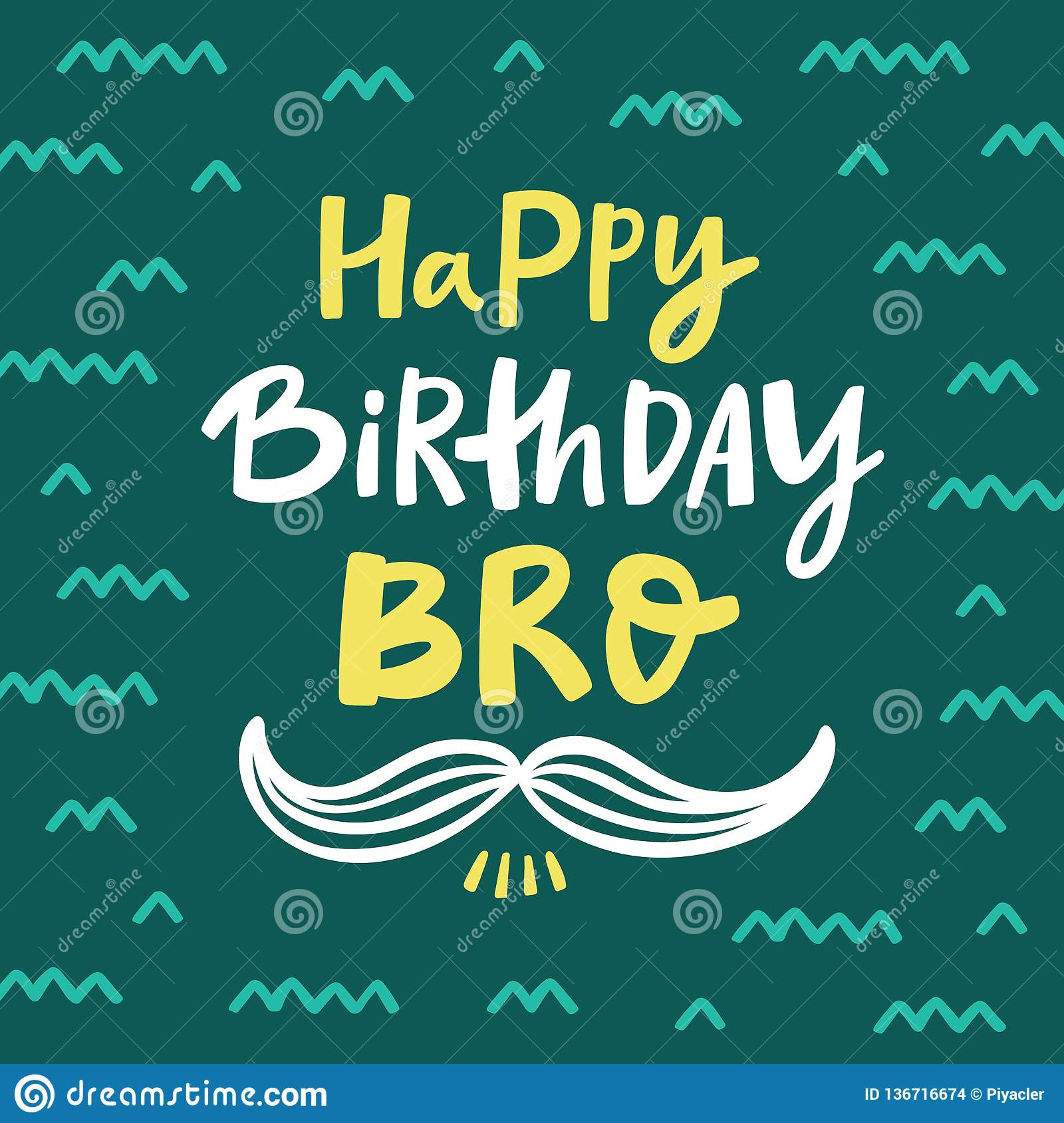Happy Birthday Bro Greeting Card With Handdrawn Lettering Stock Vector Illustration Of Festive Sign 136716674