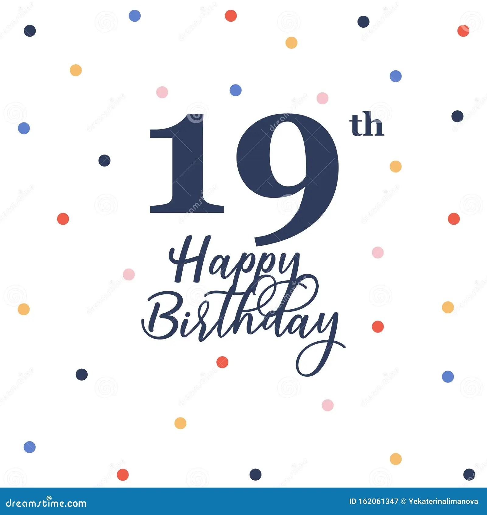 Happy 19th Birthday Stock Vector Illustration Of Celebration 162061347