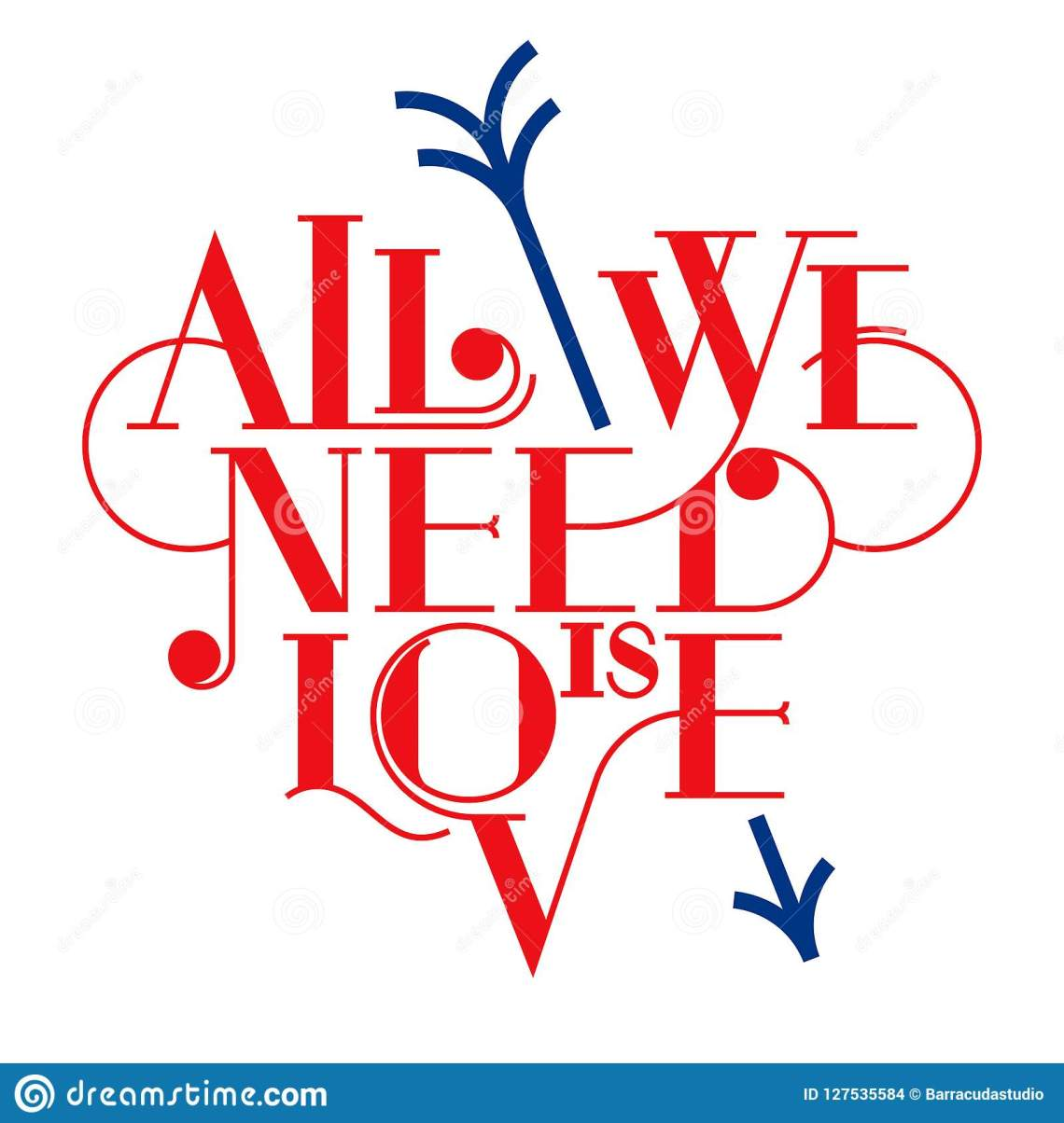 Download All We Need Is Love. Heart Typography, Lettering. Love ...