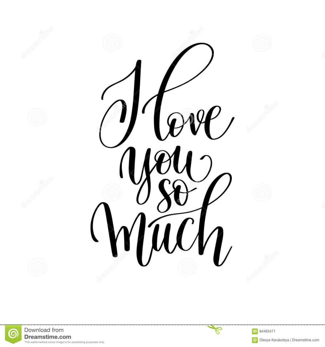 Download I Love You So Much Black And White Hand Written Lettering ...