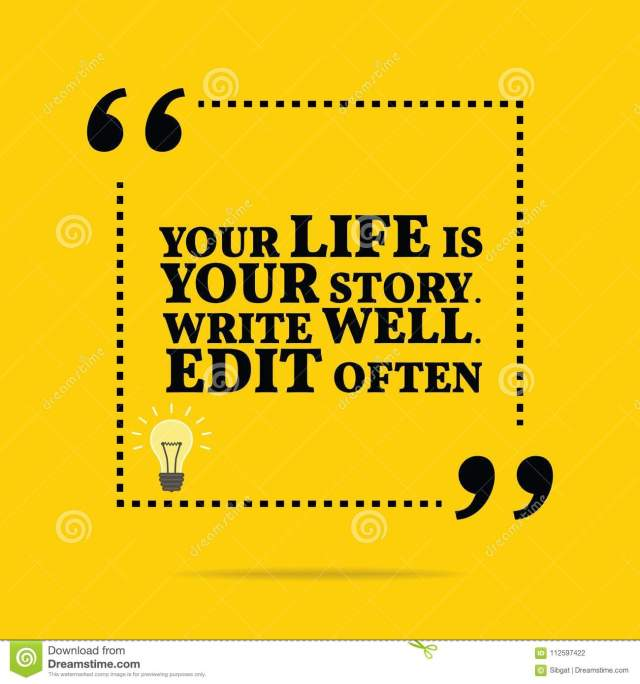 Inspirational Motivational Quote. Your Life Is Your Story. Write