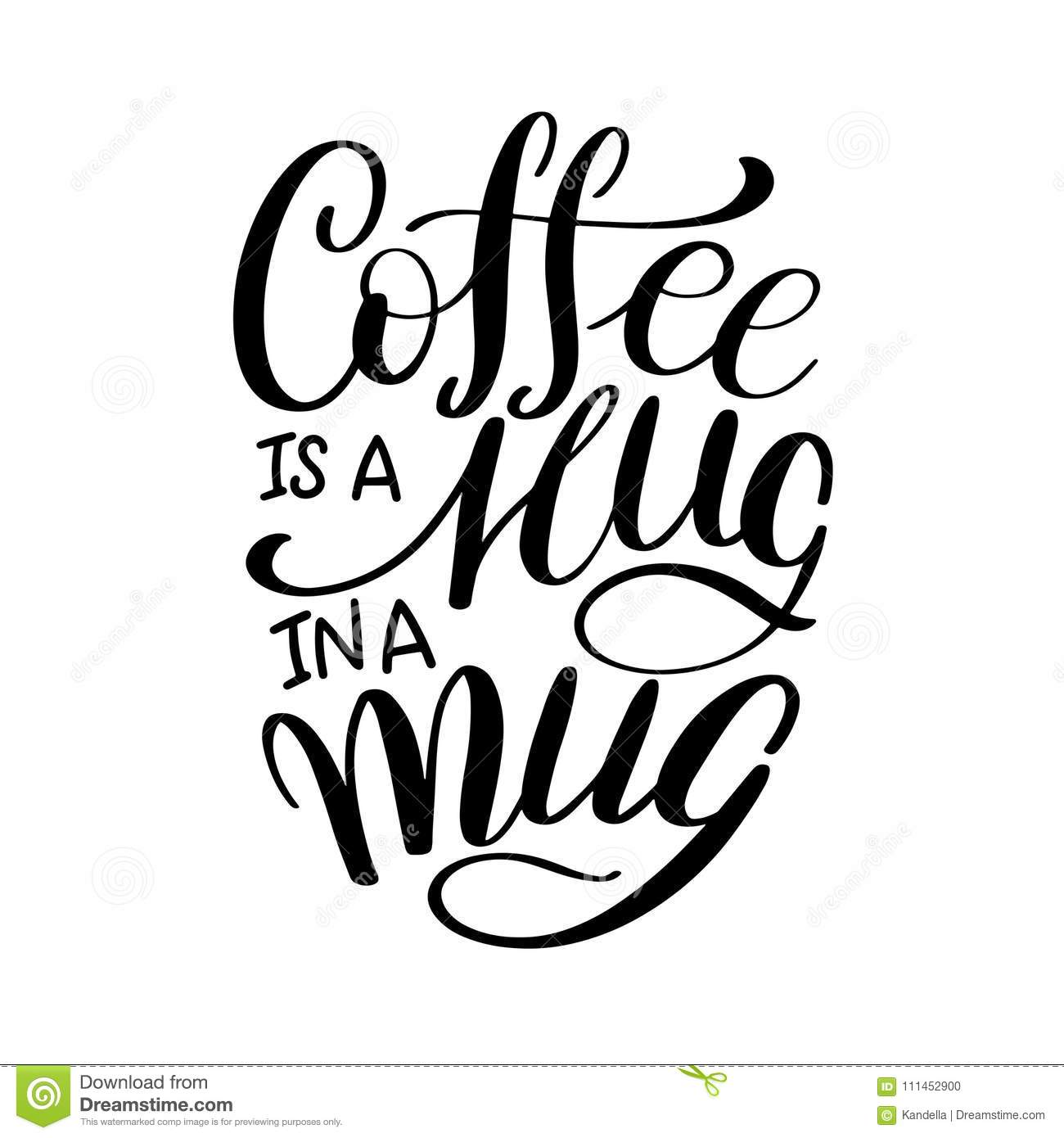 Lettering Coffee Is A Hug In A Mug Calligraphic Hand