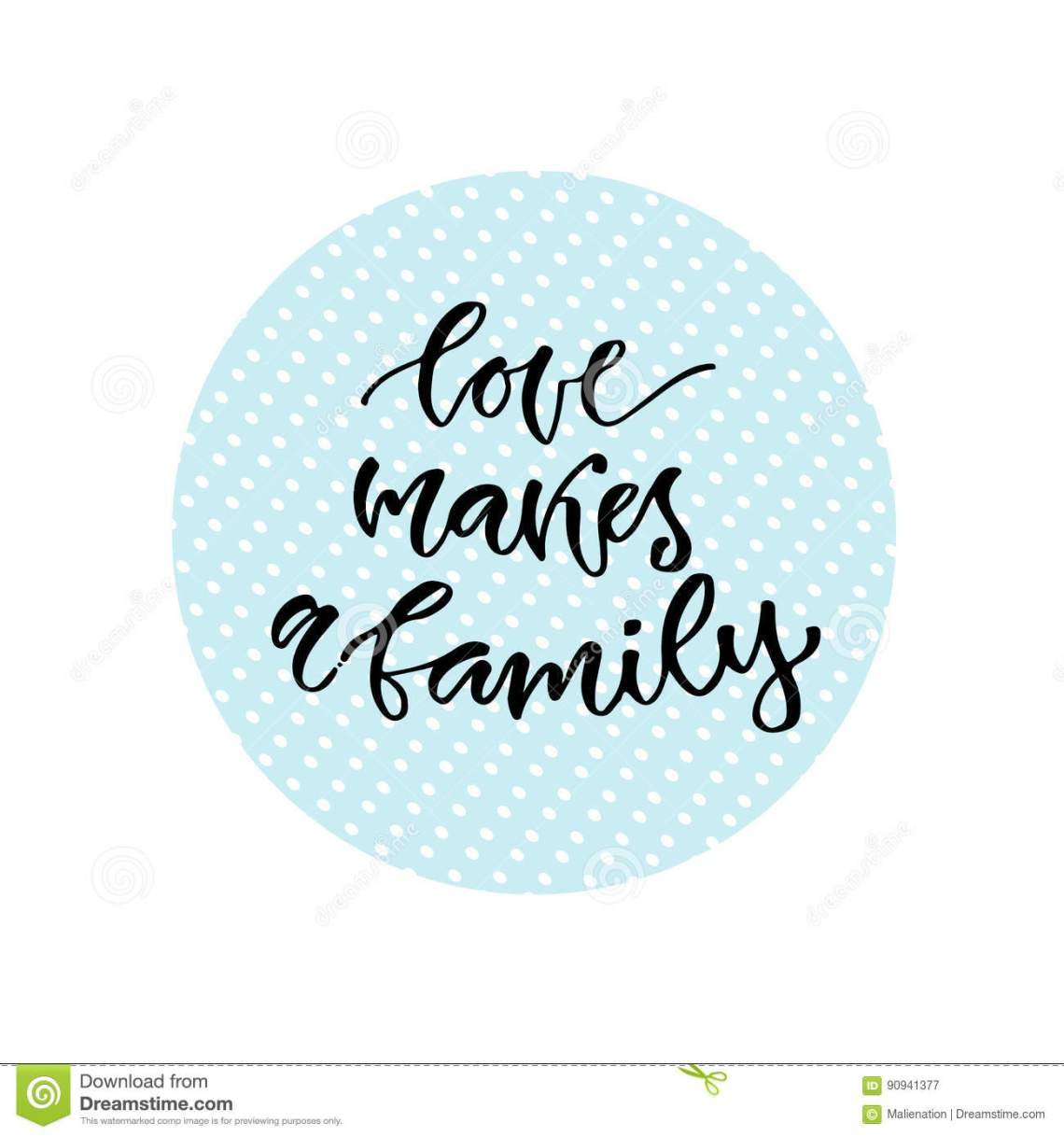 Download Love Makes A Family. Vector Inspirational Calligraphy ...
