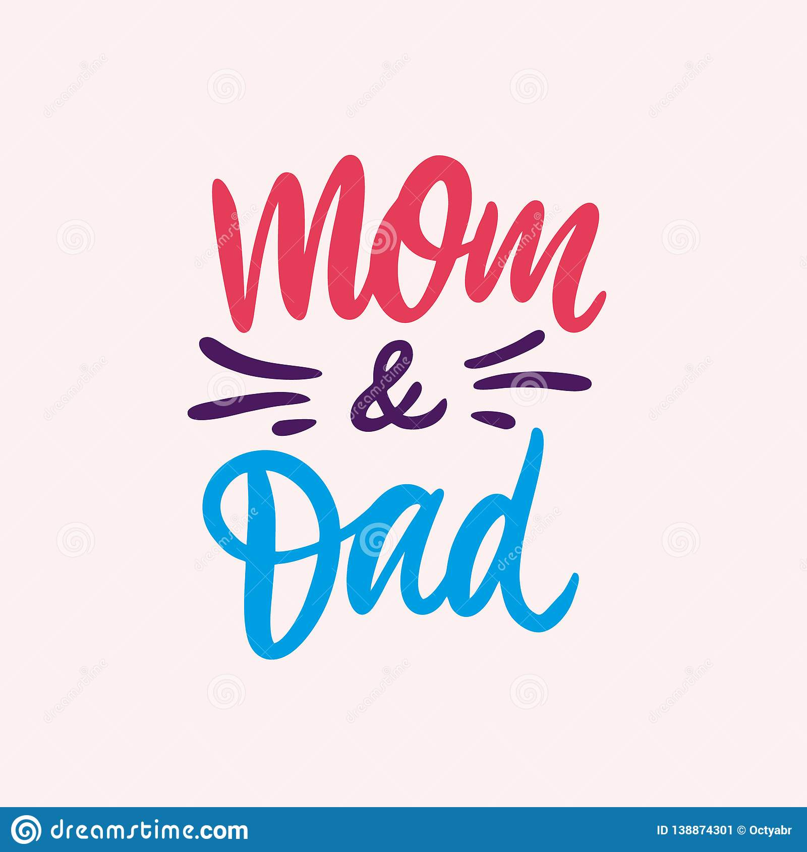 Mom And Dad Phrase Hand Drawn Vector Lettering Isolated