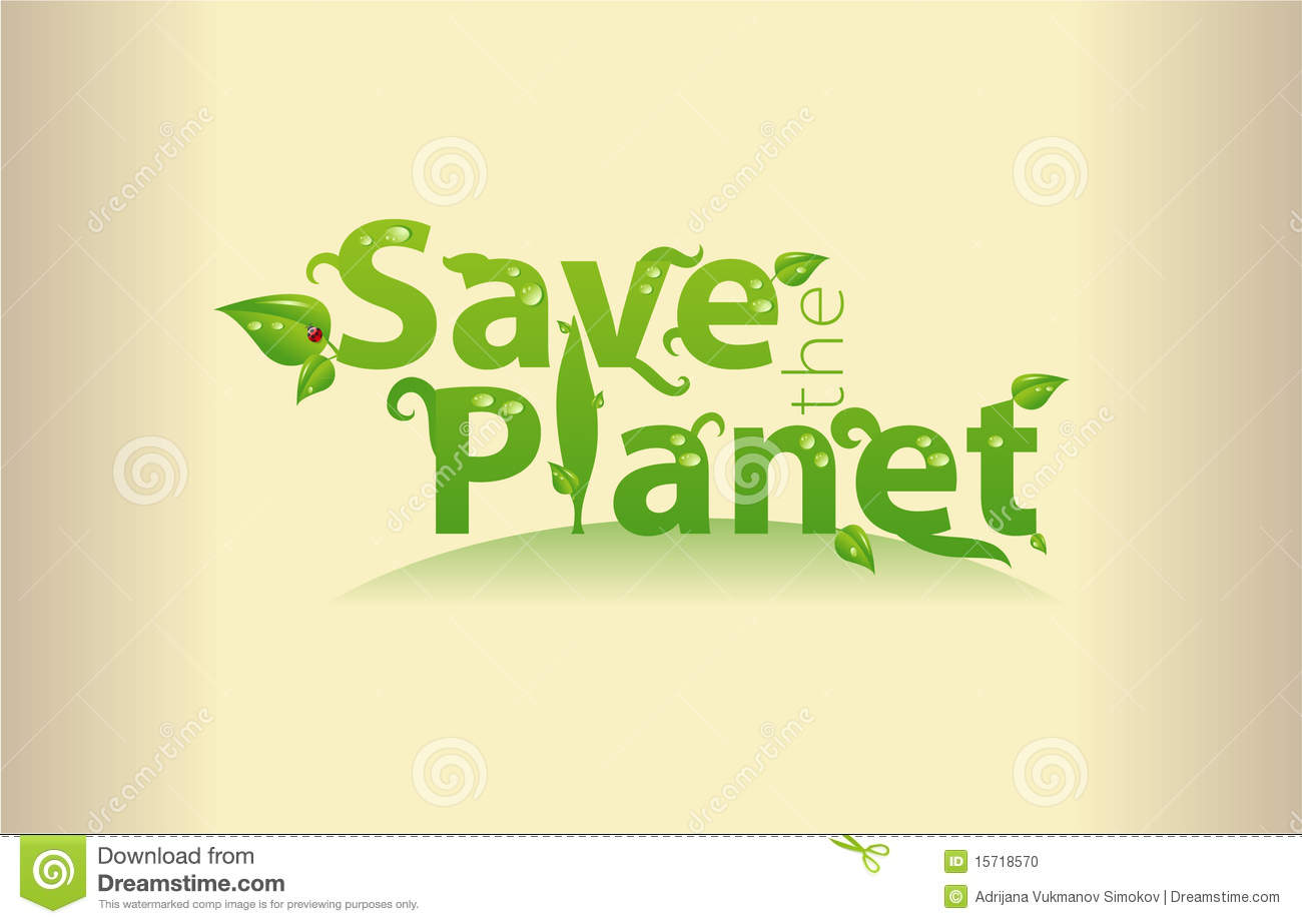 Save The Planet Stock Vector Illustration Of Green