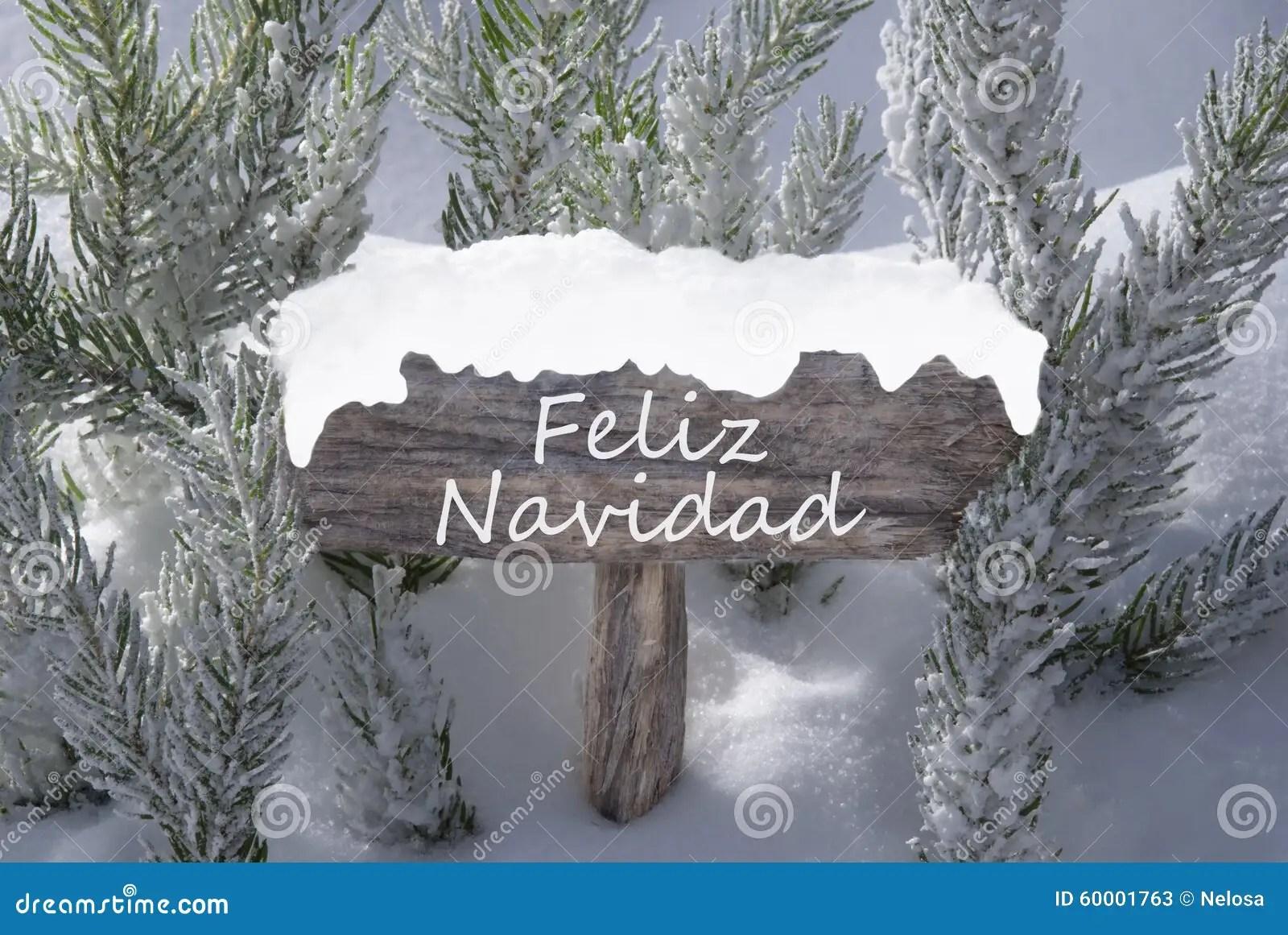 Sign Snow Fir Tree Feliz Navidad Means Merry Christmas