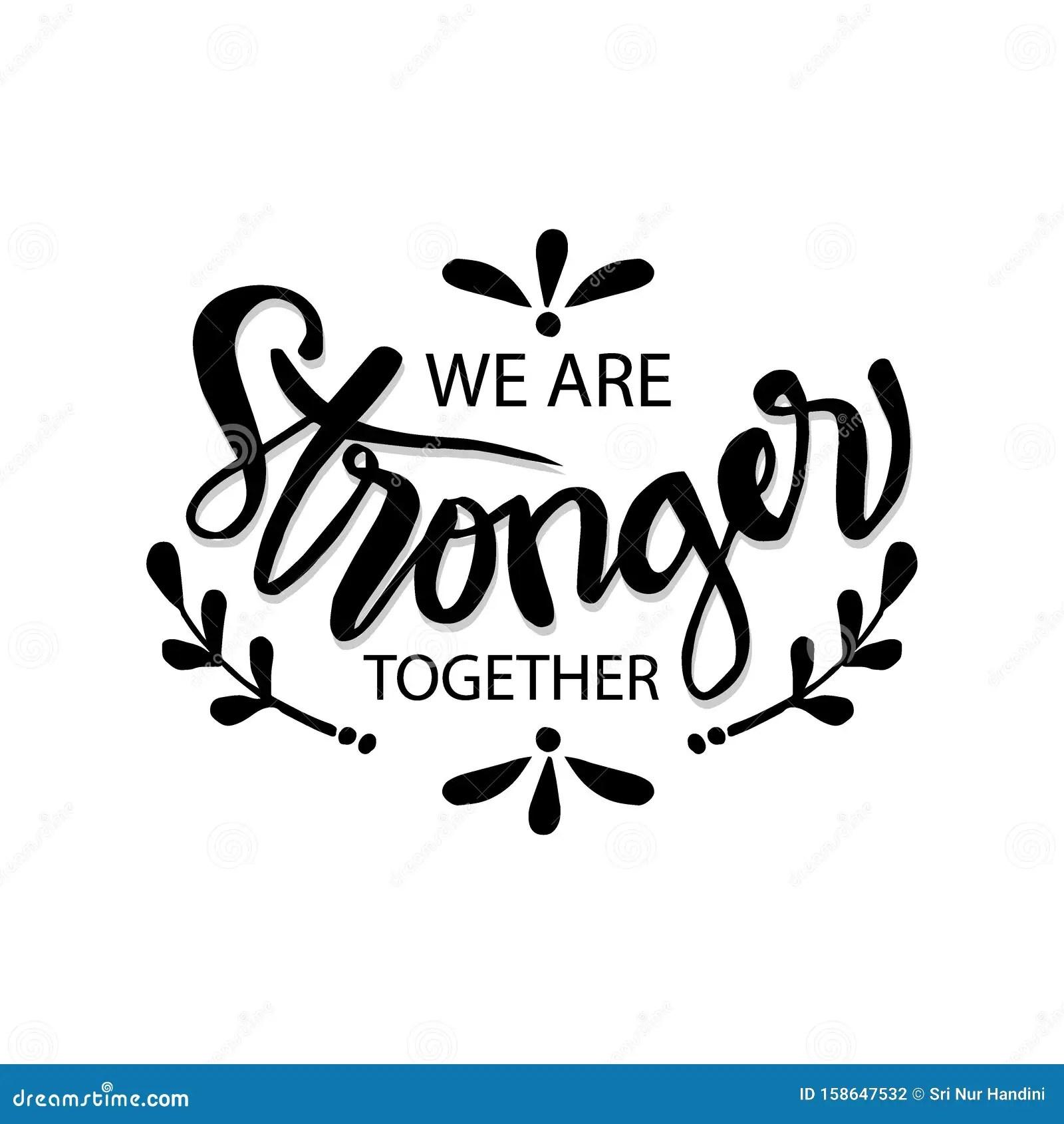 Stronger Together Stock Illustrations 252 Stronger