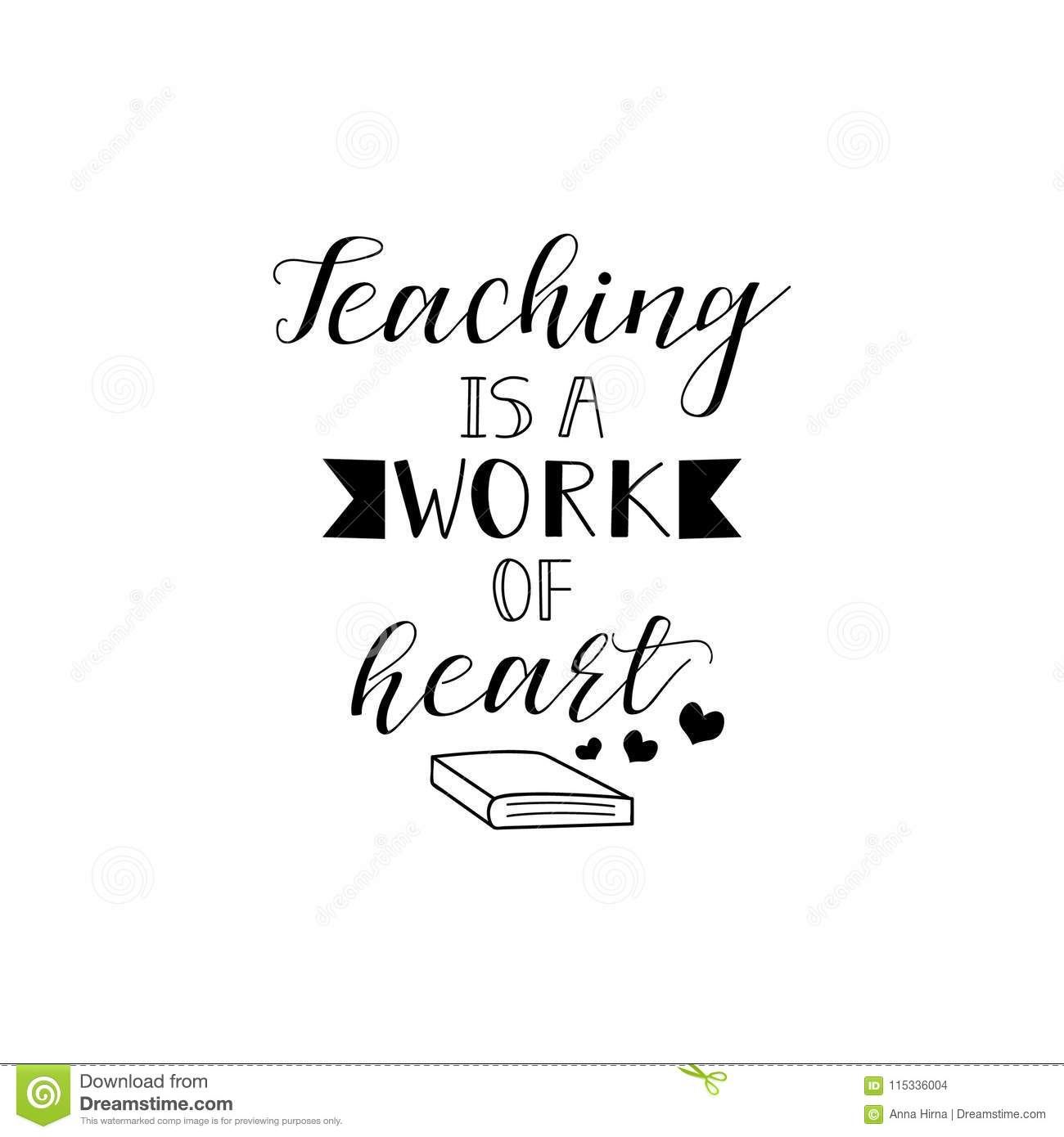 Teaching Is A Work Of Heart Vector Illustration On White