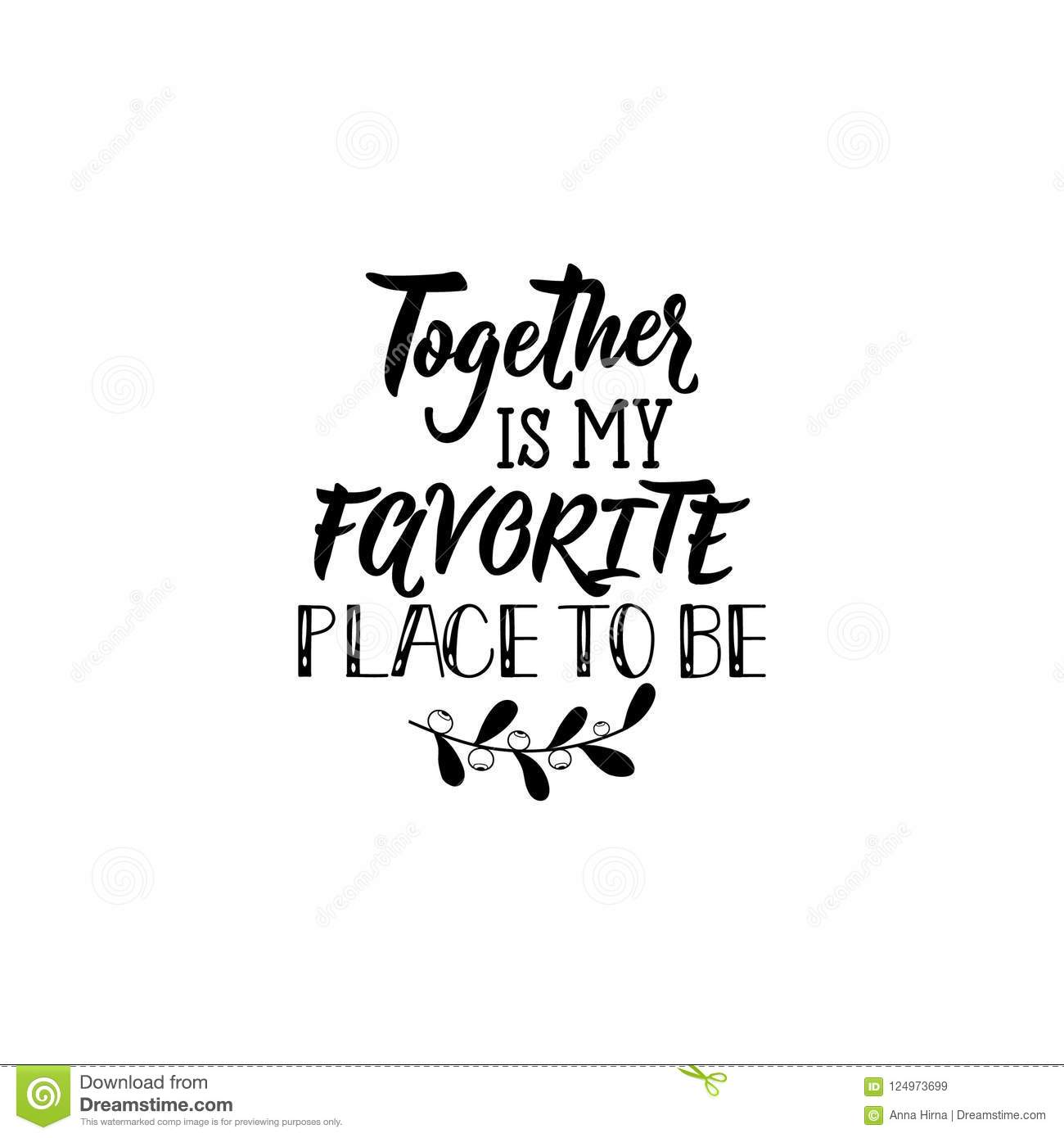 Together Is My Favorite Place To Be Positive Printable