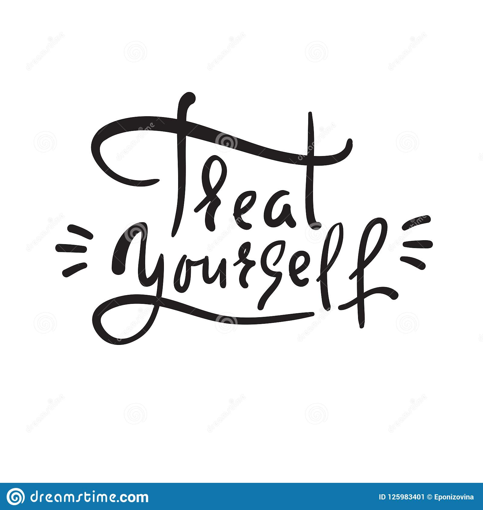 Treat Yourself Inspire And Motivational Quote Hand Drawn
