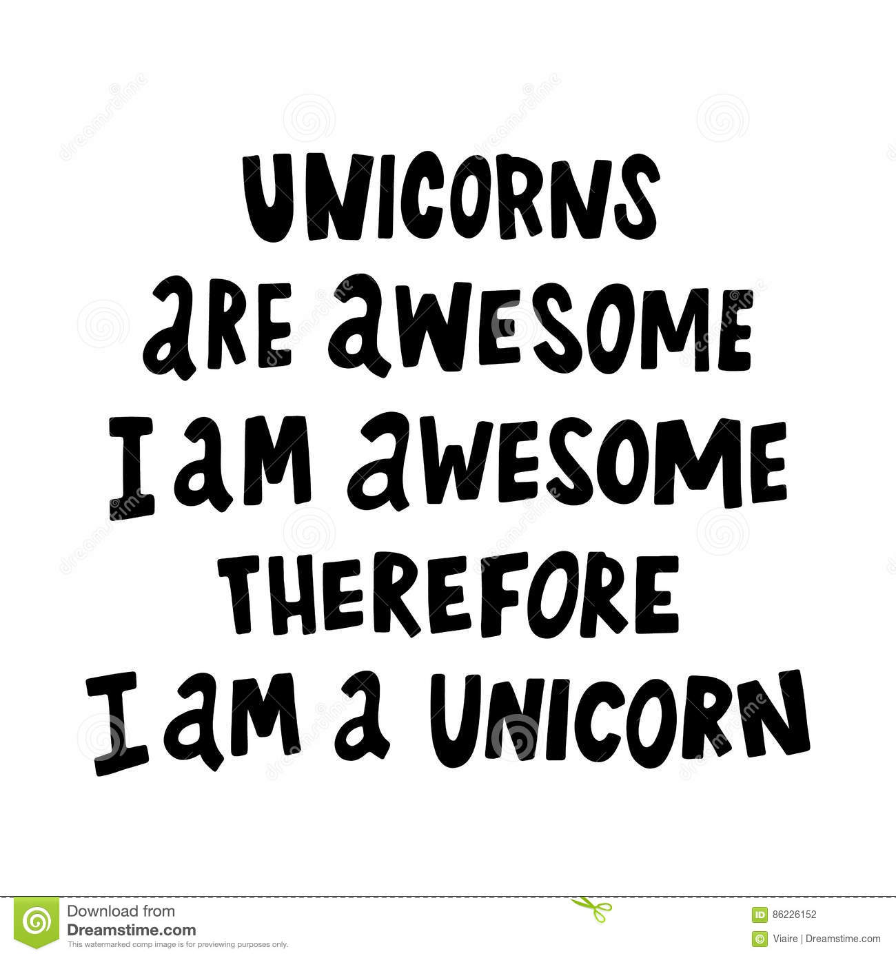 Unicorns Are Awesome I Am Awesome Therefore I Am A