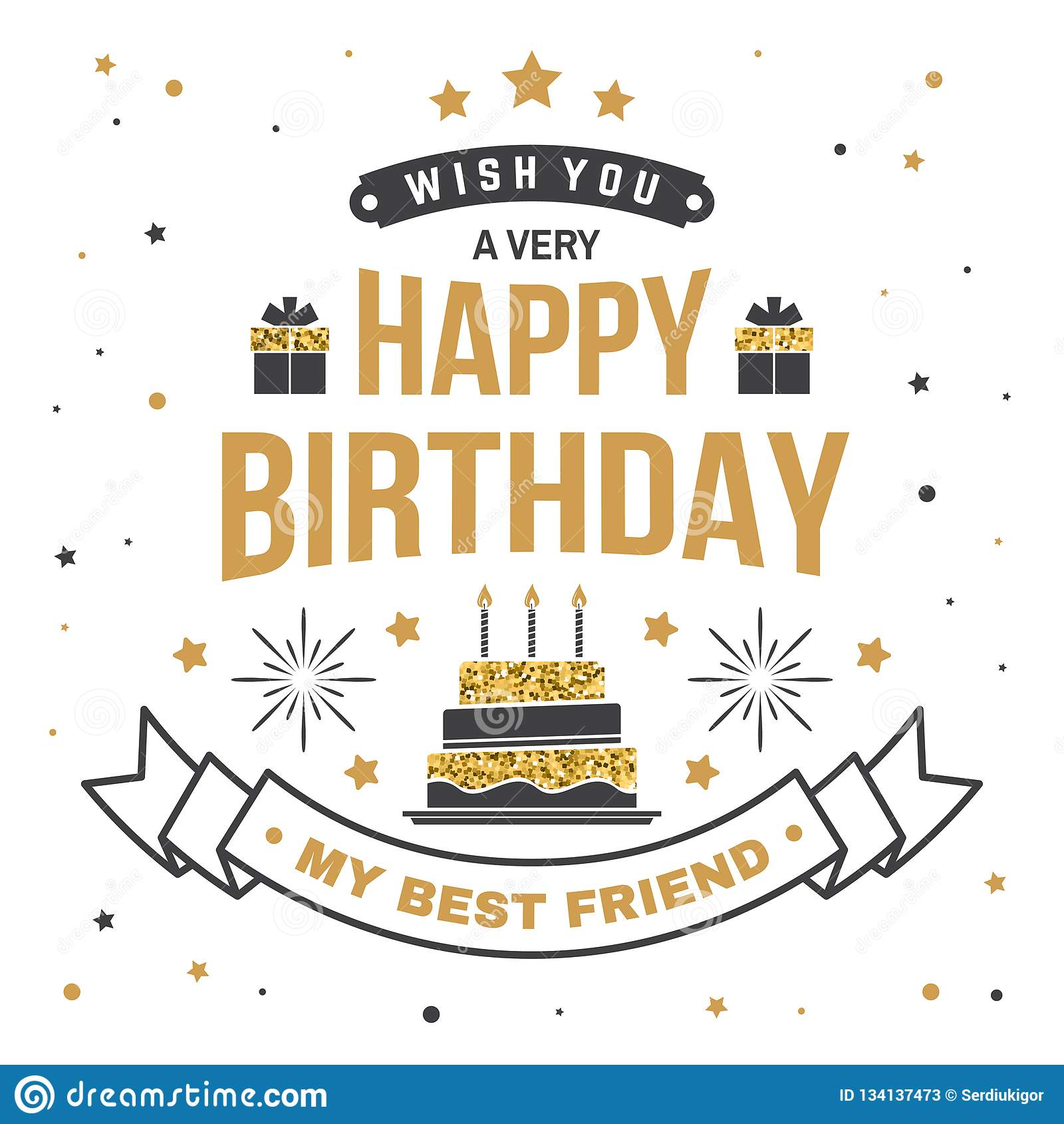 Wish You A Very Happy Birthday My Best Friend Badge Card With Gifts And Birthday Cake With Candles Vector Vintage Stock Vector Illustration Of Letter Birth 134137473