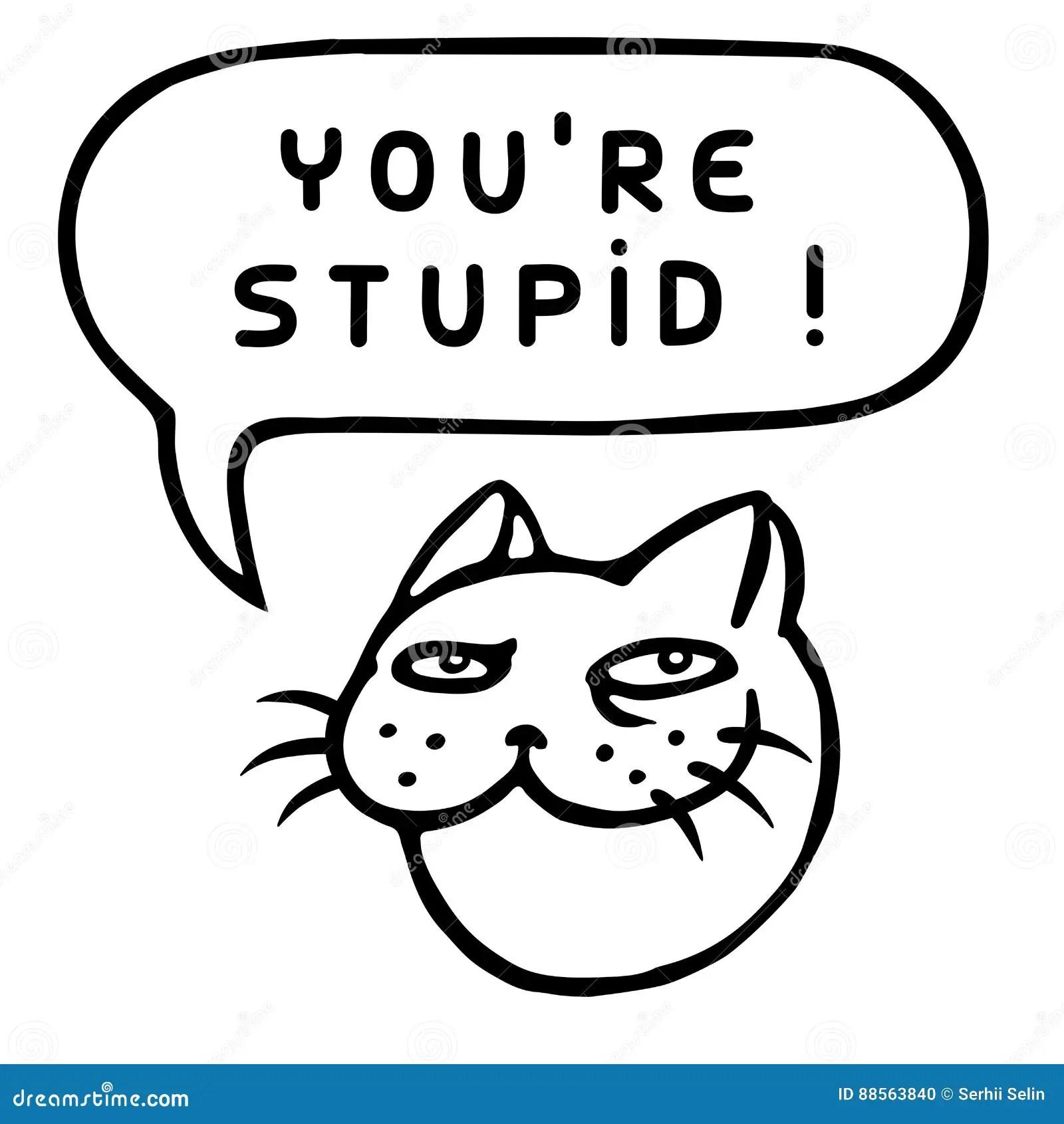 You Re Stupid Cartoon Cat Head Speech Bubble Vector