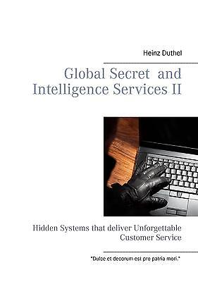 Global Secret and Intelligence Services II - Heinz Duthel -  9783738607789