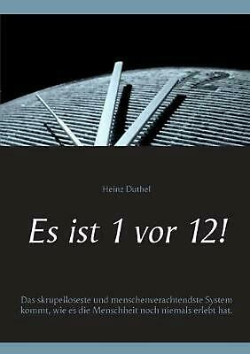 NEW Es Ist 1 VOR 12! by Heinz Duthel Paperback Book (German) Free Shipping