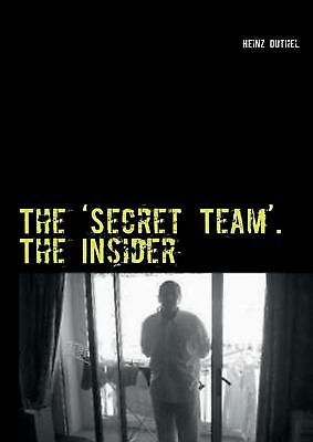 NEW The 'Secret Team'. the Insider by Heinz Duthel Paperback Book (English) Free