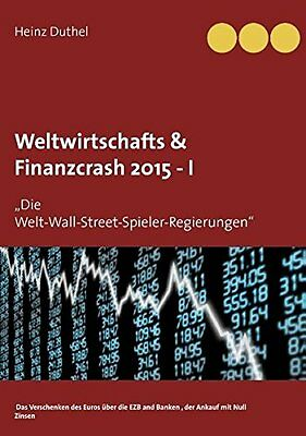 NEW Weltwirtschafts & Finanzcrash 2015 -I (German Edition) by Heinz Duthel