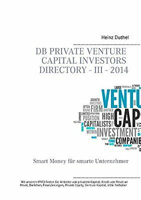 DB Private Venture Capital Investors Directory - III - 2014 Heinz Duthel Books o