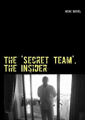 The 'Secret Team'. the Insider Heinz Duthel Books on Demand 438 pages 24