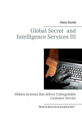 NEW Global Secret and Intelligence Services Iii by Heinz Duthel Paperback Book (