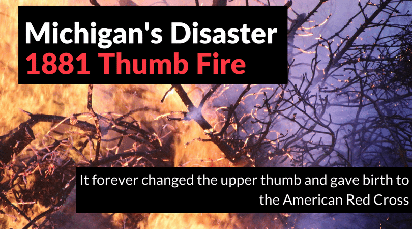 1881 Michigan Fire Forever Changed the Thumb