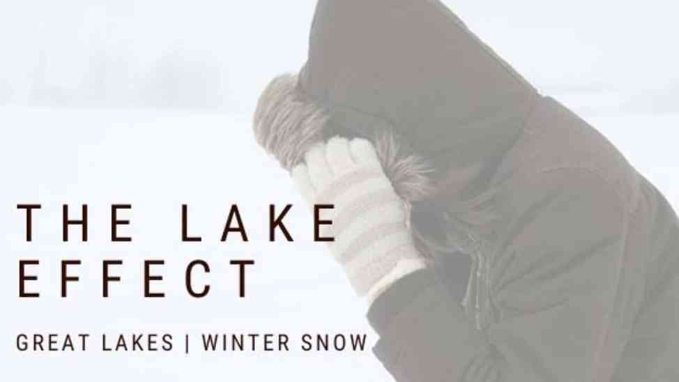 Lake Effect Snow – How Does it Happen