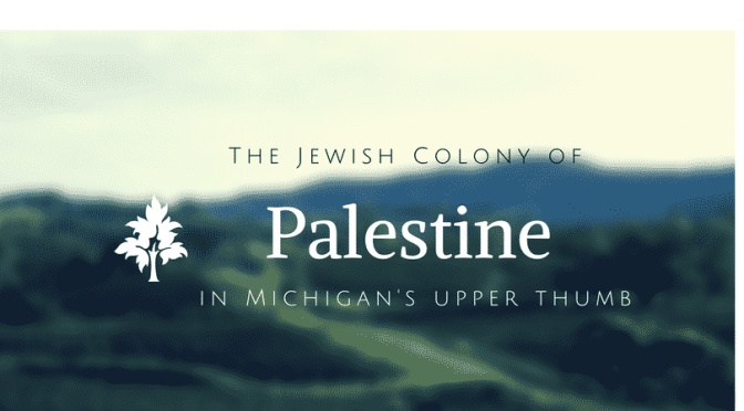 The Northern Michigan Jewish Colony of Palestine