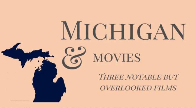 Michigan and Movies
